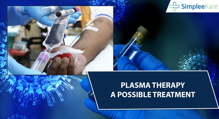 PLASMA THERAPY- A POSSIBLE TREATMENT
