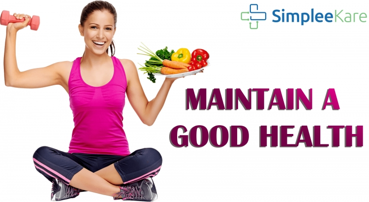 TIPS TO MAINTAIN A GOOD HEALTH