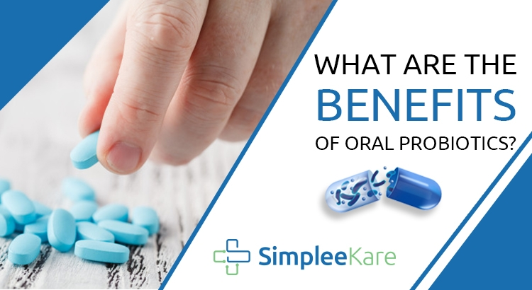 ORAL PROBIOTIC AND THEIR BENEFITS